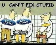 Stupid is as stupid does. So funny! Ford Memes, Chevy Memes, Truck Memes, Car Jokes, Car Humor, Funny Hockey Memes, Funny Car Memes, Hockey Quotes, Hockey Logos