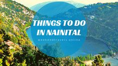 The gem of Uttarakhand - Nainital is a charming hill station that sits prettily at the green foothills of the Kumaon ranges in the Himalayas. 2 Days Trip, Weekend Trips, Weekend Getaways, Short Vacation, Nainital, Haridwar, Rishikesh, Hill Station, Travel Tours