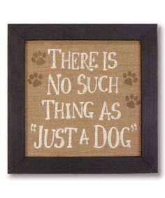 """No such thing as """"just a dog""""!"""