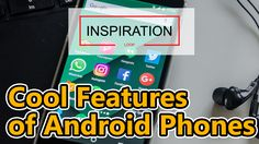 Cool Features of Android Phones - Animated Video by Inspiration Loop