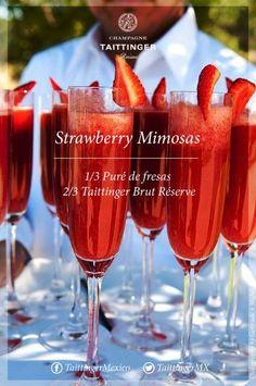 Strawberry Mimosas ------------------- 1/3 Puré de fresas 2/3 Champagne Taittinger Brut Réserve  Sirve en flautas y agrega algunos trozos de fresas.