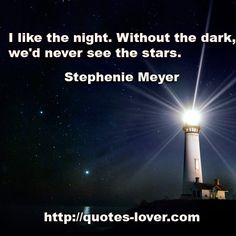I like the night. Without the dark, wed never see the stars. #Dreams #Hope #Stars #Night #picturequotes View more #quotes on http://quotes-lover.com