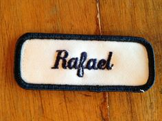 Rafael. A white work shirt name patch that says by HeydayRetroMart, $2.25