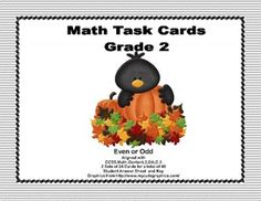 Math Task Cards- Grade 2- Odd and Even Numbers-Crows in the Fall from Mrs. Mc's Shop on TeachersNotebook.com -  (17 pages)  - This fun package offers two sets of task cards with 24  fall with the crows themed cards in each set. This is great practice for identifying even and odd numbers.  There is a student answer sheet for each set and an answer key for each.