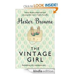 The Vintage Girl by Hester Brown  When Evie Nicholson is asked to visit Kettlesheer Castle in Scotland to archive the family heirlooms, she jumps at the chance. Evie's passion for antiques means that, for her, the castle is a treasure trove of mysteries just waiting to be uncovered.  But in each heirloom lies a story, and in the course of her investigations Evie stumbles upon some long-buried family secrets.