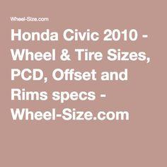Honda Civic 2010 - Wheel & Tire Sizes, PCD, Offset and Rims specs - Wheel-Size.com