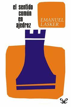 El sentido común en ajedrez - http://descargarepubgratis.com/book/el-sentido-comun-en-ajedrez/ #epub #books #libros