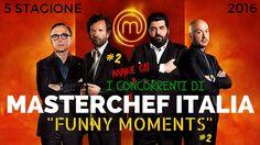 """MASTERCHEF ITALIA 5 (#2) I CONCORRENTI """"FUNNY MOMENTS"""""""