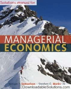 Solutions manual Managerial Economics 7th edition by Samuelson & Marks download answer key, test bank, solutions manual, instructor manual, resource manual, laboratory manual, instructor guide, case solutions