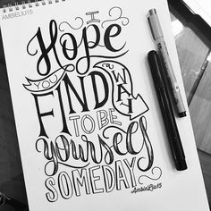 I hope you find the way to be yourself someday.