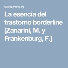 La esencia del trastorno borderline [Zanarini, M. y Frankenburg, F.]