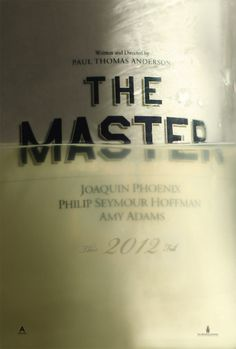 The Master by Paul Thomas Anderson, 2012