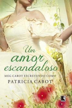 Patricia Cabot - Um amor escandaloso #resenha @editorarecord