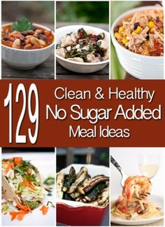 Doing the No Sugar Challenge or just trying to cut down on the amount of sugar in your diet? Try one of these 129 No Sugar Added Meal Ideas
