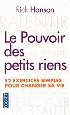 Amazon.fr - Le pouvoir des petits riens - Rick HANSON, Fabrice MIDAL, Olivier COLETTE - Livres