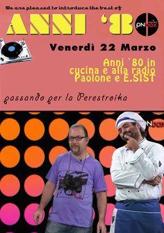 Venerdì 22 Marzo ai Pnbox Studios! Tutto il meglio degli anni `80 in cucina e alla radio, con lo Chef Paolone e il Dj E.SIST. Info 0434551781