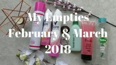 My Empties February & March 2018