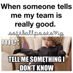 Yup me and my softball team. Only girl on the team and we kick a% Funny Softball Quotes, Volleyball Jokes, Soccer Memes, Soccer Quotes, Sport Quotes, Funny Quotes, Sports Memes, Funny Soccer, Cheer Quotes