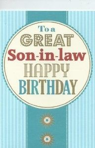 To A Great Son In Law Happy Birthday Card