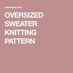 OVERSIZED SWEATER KNITTING PATTERN