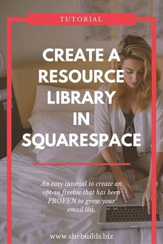 Create a Resource Library in Squarespace and Grow Your Email List