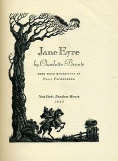 Jane Eyre...I had this book with the woodcut illustrations once. Also Wuthering Heights.