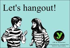 Lets #Hangout! https://www.facebook.com/YcafeIndia/posts/10151946199192903