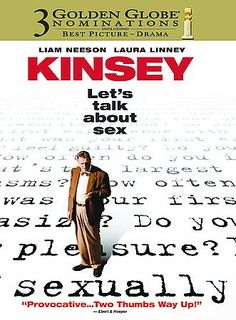 Kinsey [PN1997 .K551 2005]  	Kinsey is a portrait of a man driven to uncover the most private secrets of the nation, and journey into the mystery of human behavior. His 1948 book Sexual Behavior in the Human Male irrevocably changed American culture and created a media sensation.