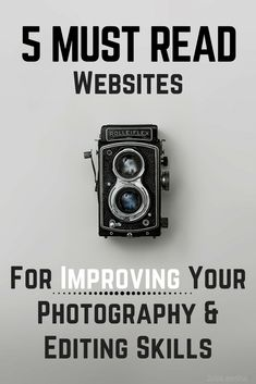 5 Websites for Improving Your Photography and Editing Skills #Photography #photoediting #tips #photoshop