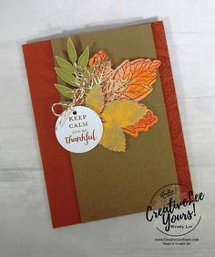 Today I am sharing another one of the alternate cards I made using the extra pieces from the September 2017 Layered Leaves Paper Pumpkin Kit. Sometimes this time of year can be a little crazy so I thought this was a fun sentiment.
