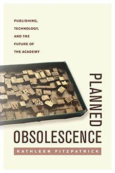 Planned Obsolescence: Publishing, Technology, and the Fut... https://www.amazon.com/dp/0814727883/ref=cm_sw_r_pi_dp_x_hwCYzbP4YK85F
