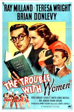 Ray Milland, Brian Donlevy, and Teresa Wright in The Trouble with Women Old Movie Posters, Classic Movie Posters, Cinema Posters, Movie Poster Art, Film Posters, Classic Movies, Paramount Movies, Paramount Pictures, Old Movies