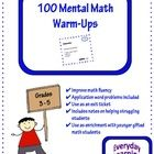 100 mental math problems for upper elementary students. Use as a daily warm-up or as an exit ticket.