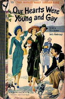 Our Hearts Were Young and Gay: An Unforgettable Chronicle of Innocents Abroad in the 1920s~delightfully told story of the adventures/misadventures of two young women and their travels.