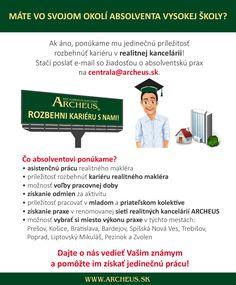 Poznáte čerstvého absolventa a chcete mu pomôcť nájsť si prácu? Dajte mu vedieť o možnosti pracovať u nás! http://www.archeus.sk/uvod/absolvent-kariera/