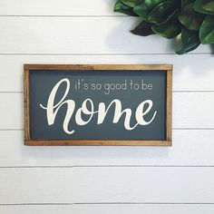 So good to be home Sign | Entryway Wood Sign | Farmhouse Decor | Home Sweet Home Sign | Wood Signs | Farmhouse Sign | Wood Sign