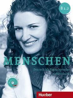 Menschen : Deutsch als Fremdsprache : B1.2. Arbeitsbuch / Anna Breitsameter, Sabine Glas-Peters, Angela Pude - Munchen : Hueber, cop. 2014