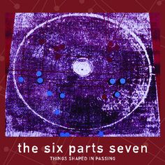 "The Six Parts Seven, ""Now Like Photographs"" 