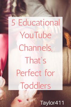 5 educational YouTube channels that make learning fun and exciting for toddlers.