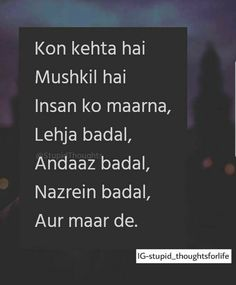 Correct Aaj ki duniya mai log aese he marte h logo ko Crazy Quotes, Sad Love Quotes, Girl Quotes, True Quotes, Qoutes, Tears Quotes, Deep Words, True Words, Poetry Quotes