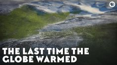The Last Time the Globe Warmed Imagine an enormous, lush rainforest teeming with life. Well there was a time -- and not too long ago -- when the world warmed more than any human has ever seen. Retarded Animals, Self Design, First Humans, Environmental Issues, The Last Time, New Shows, Science And Nature, Film Movie, How To Know