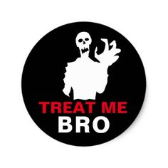 #Zombie Treat Me Bro funny Halloween customizable Classic Round Sticker - #Halloween happy halloween #festival #party #holiday