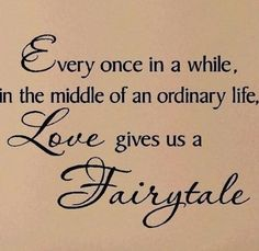 I believe in fairytales