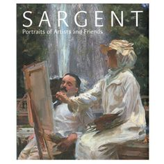 Sargent: Portraits of Artists and Friends - Sargent: Portraits of Artists and Friends - Exhibition Catalogues - Books & Media - The Met Store