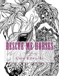 Rescue Me Horses - Adult Horse Coloring Book
