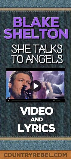 Blake Shelton She Talks To Angels - Pinterest | Lyrics and Youtube Country Music Video from Country Rebel
