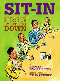 Sit-In: How Four Friends Stood Up by Sitting Down (Jane Addams Honor Book (Awards)): Andrea Davis Pinkney, Brian Pinkney, Book, Social Studies, History Andrea Davis, Interactive Read Aloud, Mentor Texts, Teaching Social Studies, Civil Rights Movement, King Jr, Children's Literature, African American History, Native American