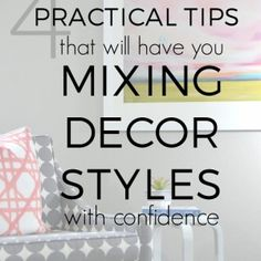 Wondering how on earth you can create a style that flows and makes sense? 4 practical tips that will have you mixing home decor styles with confidence.