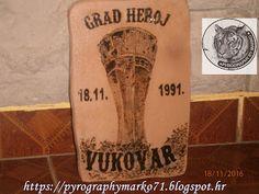 Pyrographymarko: GRAD HEROJ VUKOVAR