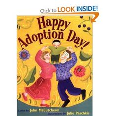 """Happy Adoption Day. I received this as a """"Gotcha Day"""" gift from a friend. I don't cry easy but this book brings me to tears every time I read it to the kids. Buy it!!!"""